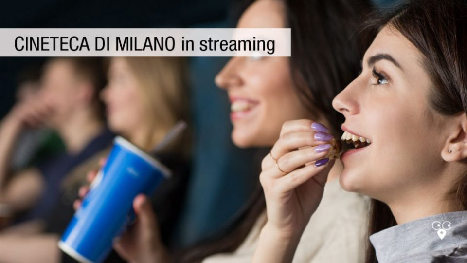 Cineteca di Milano streaming gratis