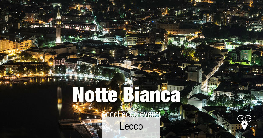 Notte Bianca 2019 a Lecco