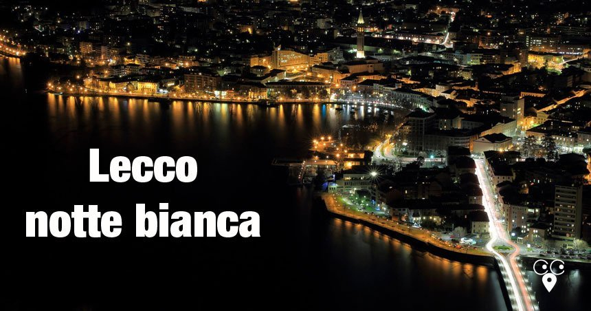 Lecco Notte Bianca