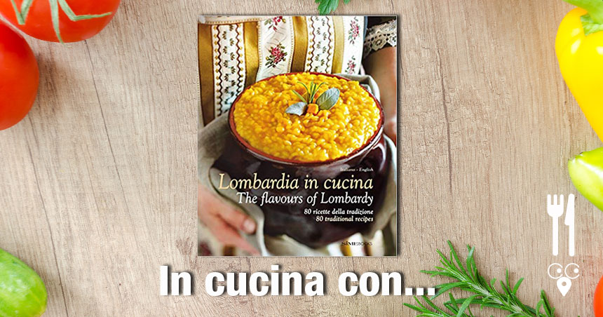 Ricette Lombardia in cucina