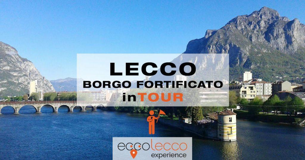 TOUR GUIDATO LECCO – Il borgo fortificato